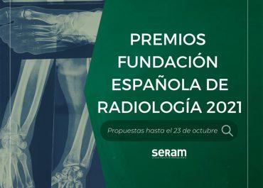 Convocatoria Premios Fundación Española de Radiología 2021